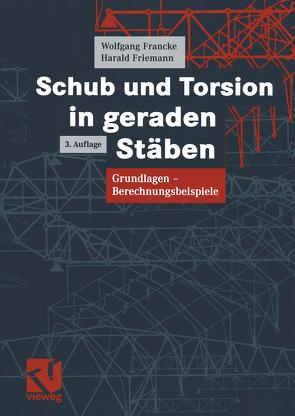 Schub und Torsion in geraden Stäben von Francke,  Wolfgang, Friemann,  Harald