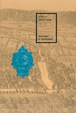 Schubart in Geislingen von Leube,  Dietrich