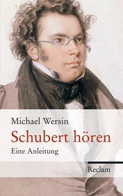 Schubert hören von Wersin,  Michael