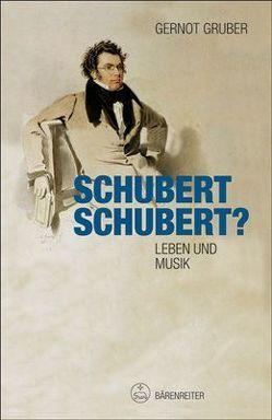 Schubert. Schubert? von Gruber,  Gernot