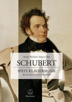 Schubert. Späte Klaviermusik von Uhde,  Jürgen, Wieland,  Renate