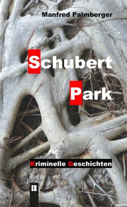 Schubertpark von Palmberger,  Manfred