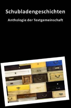Schubladengeschichten von Textgemeinschaft,  Anthologie