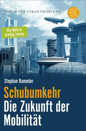 Schubumkehr – Die Zukunft der Mobilität von Rammler,  Stephan
