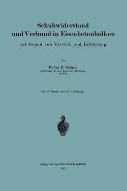 Schubwiderstand und Verbund in Eisenbetonbalken auf Grund von Versuch und Erfahrung von Saliger,  Rudolf