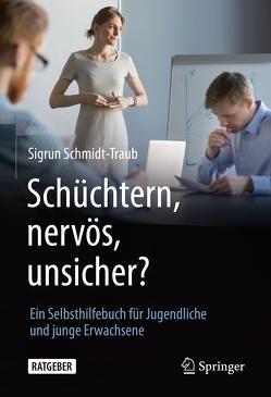 Schüchtern, nervös, unsicher? von Schmidt-Traub,  Sigrun