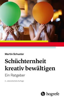 Schüchternheit kreativ bewältigen von Schuster,  Martin