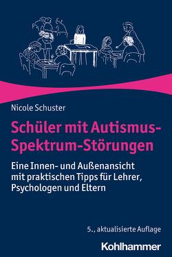 Schüler mit Autismus-Spektrum-Störungen von Großmann,  Daphne, Schuster,  Nicole