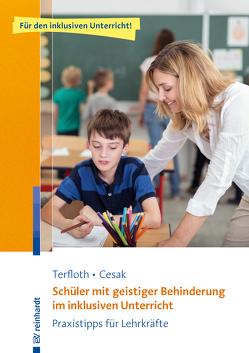 Schüler mit geistiger Behinderung im inklusiven Unterricht von Cesak,  Henrike, Terfloth,  Karin