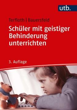 Schüler mit geistiger Behinderung unterrichten von Bauersfeld,  Sören, Terfloth,  Karin