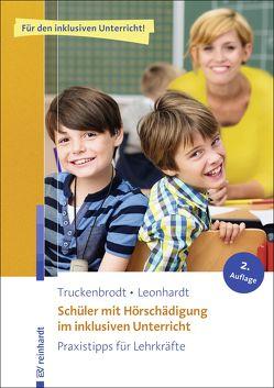 Schüler mit Hörschädigung im inklusiven Unterricht von Leonhardt,  Annette, Truckenbrodt,  Tilly