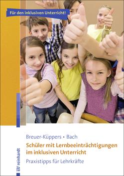 Schüler mit Lernbeeinträchtigungen im inklusiven Unterricht von Bach,  Rüdiger, Breuer-Küppers,  Petra
