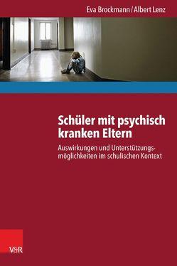 Schüler mit psychisch kranken Eltern von Brockmann,  Eva, Lenz,  Albert, Nestmann,  Frank