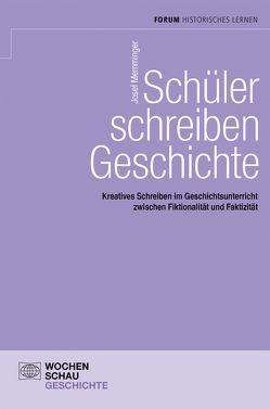 Schüler schreiben Geschichte von Memminger,  Josef