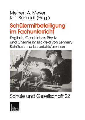 Schülermitbeteiligung im Fachunterricht von Meyer,  Meinert A., Schmidt,  Ralf