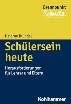 Schülersein heute von Bründel,  Heidrun, Grewe,  Norbert, Scheithauer,  Herbert, Schubarth,  Wilfried