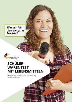 Schülerwarentest bei Lebensmitteln – Methodenbaustein zur Verbraucherbildung in den Klassen 5 bis 13 von Bartsch,  Silke, Brüggemann,  Ingrid