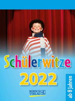 Schülerwitze 2022 von Korsch Verlag