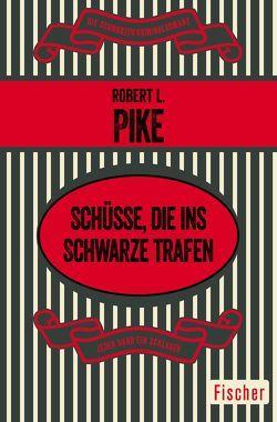 Schüsse, die ins Schwarze trafen von Pike,  Robert L., Wölfl,  Norbert