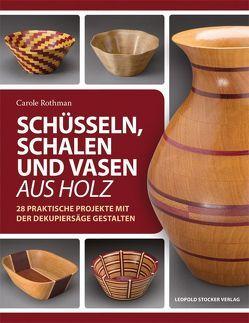 Schüsseln, Schalen und Vasen aus Holz von Rothmann,  Carole, Tancsits,  Claudia