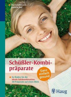 Schüßler-Kombipräparate von Beutel,  Andreas, Lohmann,  Maria, Ruf,  Kathrin