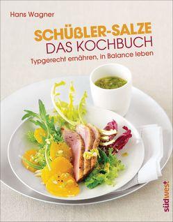 Schüßler-Salze – Das Kochbuch von Wagner,  Hans