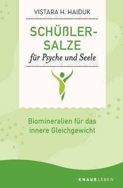 Schüßler-Salze für Psyche und Seele von Haiduk,  Vistara H.