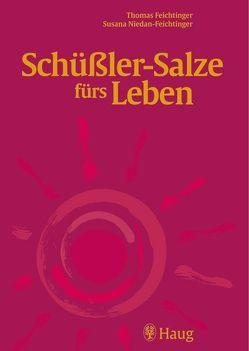 Schüßler-Salze fürs Leben von Feichtinger,  Thomas, Niedan-Feichtinger,  Susana