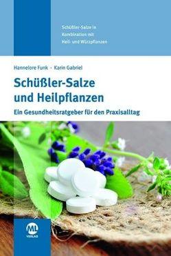 Schüßler-Salze und Heilpflanzen von Funk,  Hannelore, Gabriel,  Karin Waltraud