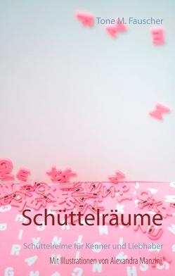Schüttelräume von Fauscher,  Tone M.