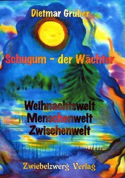 Schugum – der Wächter von Grüber,  Dietmar, Laufenburg,  Heike