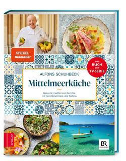 Schuhbecks Mittelmeerküche von Schuhbeck,  Alfons