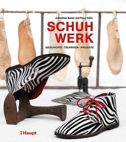 Schuhwerk von Barbe,  Josephine, Kälin,  Franz
