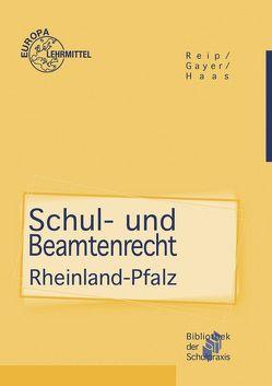 Schul- und Beamtenrecht Rheinland-Pfalz von Gayer,  Bernhard, Haas,  Gabriele, Reip,  Stefan