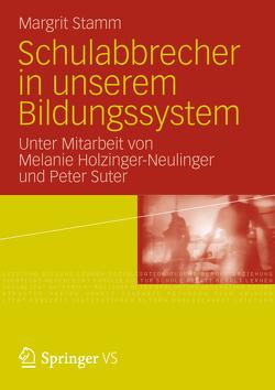 Schulabbrecher in unserem Bildungssystem von Holzinger-Neulinger,  Melanie, Stamm,  Margrit, Suter,  Peter