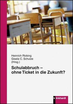 Schulabbruch von Ricking,  Heinrich, Schulze,  Gisela C.