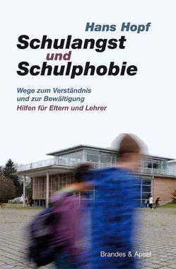 Schulangst und Schulphobie von Hopf,  Hans