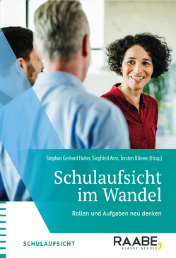 Schulaufsicht im Wandel von Prof. Dr. Stephan G.,  Huber, Siegfried,  Arnz, Torsten,  Klieme