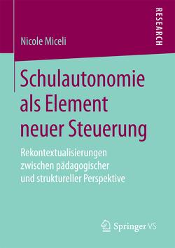 Schulautonomie als Element neuer Steuerung von Miceli,  Nicole