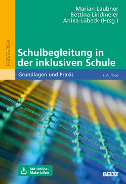 Schulbegleitung in der inklusiven Schule von Laubner,  Marian, Lindmeier,  Bettina, Lübeck,  Anika