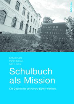 Schulbuch als Mission von Fuchs,  Eckhardt, Henne,  Kathrin, Sammler,  Steffen