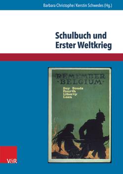 Schulbuch und Erster Weltkrieg von Christophe,  Barbara, Liebau,  Antje, Liebau,  Heike, Ritzer,  Nadine, Schwedes,  Kerstin