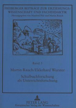 Schulbuchforschung als Unterrichtsforschung von Rauch,  Martin, Wurster,  Ekkehard
