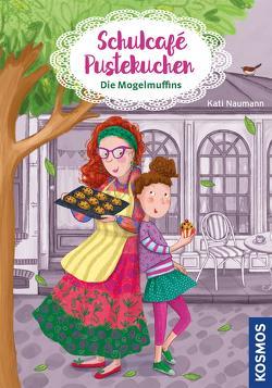 Schulcafé Pustekuchen 1, Die Mogelmuffins von Baroncelli,  Silvia, Naumann,  Kati