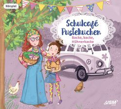 Schulcafé Pustekuchen 2: Backe, backe, Hühnerkacke von Naumann,  Kati