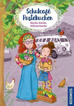 Schulcafé Pustekuchen 2, Backe, backe, Hühnerkacke von Baroncelli,  Silvia, Naumann,  Kati