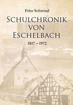 Schulchronik von Eschelbach von Schwind,  Fritz