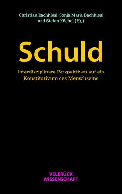 Schuld von Bachhiesl,  Christian, Bachhiesl,  Sonja Maria, Köchel,  Stefan