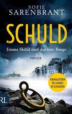 Schuld – Emma Sköld und der tote Junge von Granz,  Hanna, Sarenbrant,  Sofie