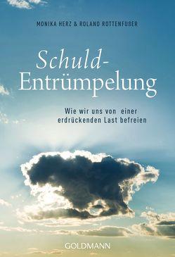 Schuld-Entrümpelung von Herz,  Monika, Rottenfusser,  Roland